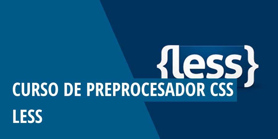 Curso de preprocesador CSS: LESS