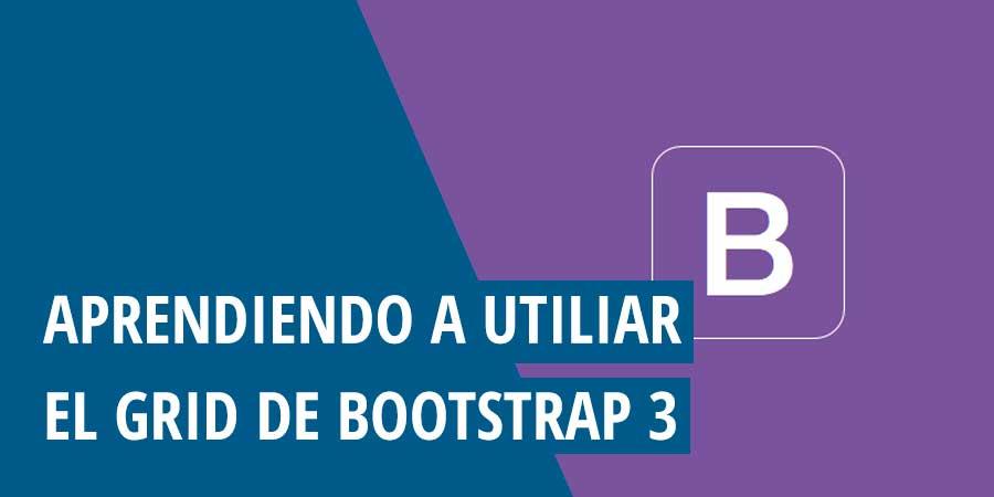 Aprendiendo a utilizar el Grid de Bootstrap 3